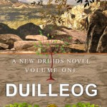 Duilleog: A New Druids Novel, Volume One