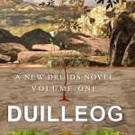 Duilleog: A New Druids Novel, Volume One